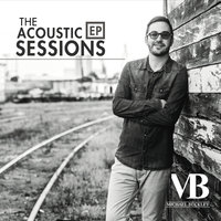 The Acoustic Sessions EP — Michael Buckley