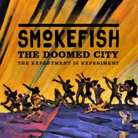 The Doomed City (The Experiment Is Experiment) — SmokeFish