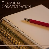 Classical Concentration – Music for Study, Faster Focusing, Reading Music, Classical Sounds, Easier Learning, Bach — Bach Music Collective