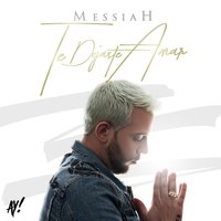 Te Dejaste Amar — Messiah