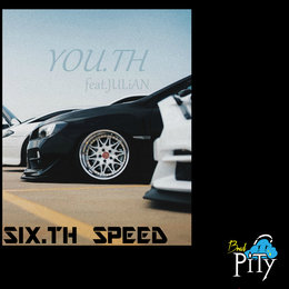Sixth Speed — Julian, You.th