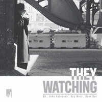 They Watching EP — AG, John Robinson