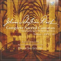 J.S. Bach: Complete Sacred Cantatas Vol. 01, BWV 1-20 — Ruth Holton, Marjon Strijk, Knut Schoch, Marcel Beekman, Nico van der Meel, Sytse Buwalda, Bas Ramselaar, Holland Boys Choir, Netherlands Bach Collegium & Pieter Jan Leusink, Иоганн Себастьян Бах