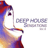 Deep House Sensations, Vol. 6 — сборник