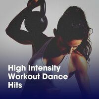 High Intensity Workout Dance Hits — Workout Dance Factory, Running Hits, Workout Crew