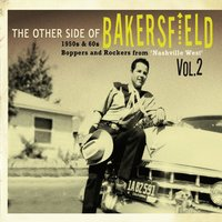 The Other Side of Bakersfield, Vol. 2 1950s & 60s Boppers and Rockers From 'Nashville West' — сборник