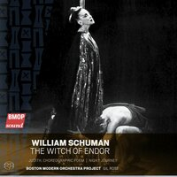 William Schuman: The Witch of Endor — William Schuman, Boston Modern Orchestra Project, Gil Rose