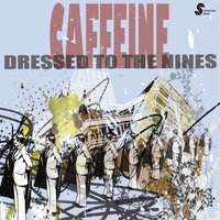 Dressed to the Nines — Caffeine