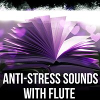 Anti-Stress Sounds with Flute - Relaxing Music, Exam Study, Music for The Mind, Instrumental Music for Concentration, Calm Background Music for Homework, Brain Power — Inspiring Tranquil Sounds