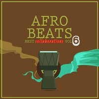 Afro Beats Collaborations, Vol. 6 — сборник