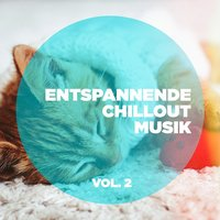 Entspannende Chillout-Musik, Vol. 2 — Acoustic Chill Out, lounge relax, Chillout Cafe