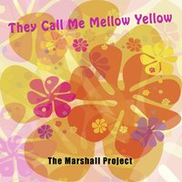 They Call Me Mellow Yellow — The Marshall Project