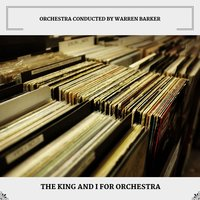 The King And I For Orchestra — Orchestra Conducted By Warren Barker