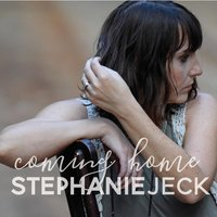 Coming Home — Stephanie Jeck