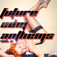 Future EDM Anthems, Vol. 2 — сборник