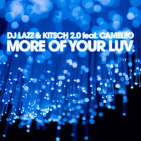 More of Your Luv — DJ Lazz, KitSch 2.0, Cameleo