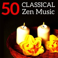 50 Classical Zen Music — Richard Galliano, Claude Debussy, Richard Strauss, Joseph Haydn, Richard Galliano, Frédéric Chopin, Erik Satie, Edvard Grieg, Ludwig van Beethoven, Johannes Brahms, Robert Schumann, Wolfgang Amadeus Mozart, Johann Sebastian Bach, Maurice Ravel, Franz Liszt, Franz Schubert, Felix Mendelssohn
