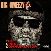 The Great Communicator 3 — Big Omeezy