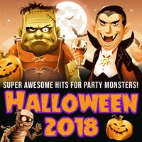 Halloween 2018: Super Awesome Hits for Party Monsters! — сборник