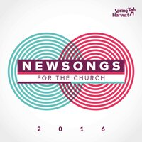 Newsongs For the Church 2016 — Spring Harvest
