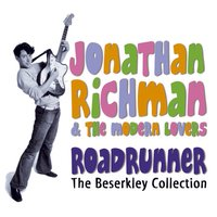 Roadrunner: The Beserkley Collection — Jonathan Richman & The Modern Lovers
