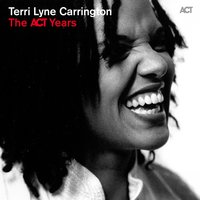 The Act Years — Terri Lyne Carrington