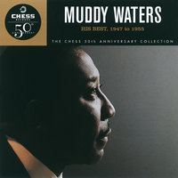 His Best 1947 To 1956 - The Chess 50th Anniversary Collection — Muddy Waters