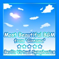 "Most Beautiful Bgm from ""Gintama"" — Berlin Virtual Symphonics"