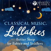 Classical Music Lullabies: Better Sleep for Babies and Toddlers — сборник