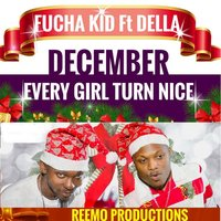 December: Every Girl Turn Nice — Fucha Kid, Della