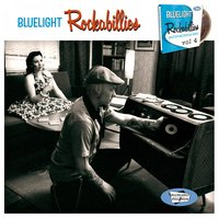 Bluelight Rockabillies, Vol. 4 — сборник