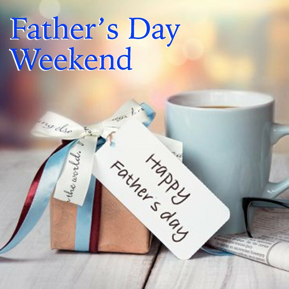 fathers day weekend - 1000×1000