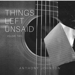 Things Left Unsaid, Vol. 2 — Anthony Johnson