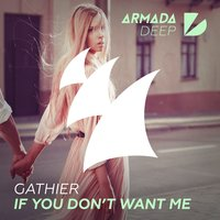 If You Don't Want Me — Gathier