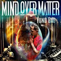 Mind over Matter — Yung Cal