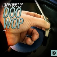 Happy Dose of Doo Wop, Vol. 1 — сборник