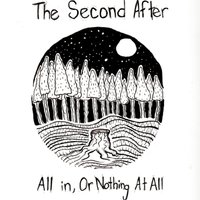 All in, or Nothing at All — The Second After