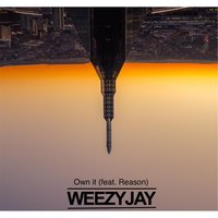 Own It — Weezy Jay