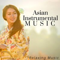Asian Instrumental Music: Relaxing Music with Guitar, Nature Sounds for Relaxation Meditation & Yoga — Tibet Academy
