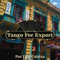 Tangos For Export / Por Una Cabeza — сборник