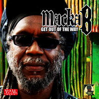 Get Out of the Way — Macka B