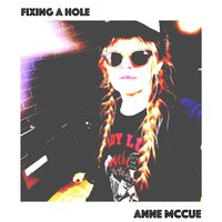 Fixing a Hole — Anne McCue
