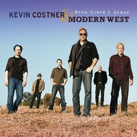 From Where I Stand — Kevin Costner, Modern West