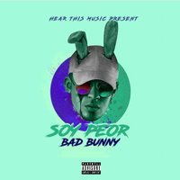 Soy Peor — Bad Bunny