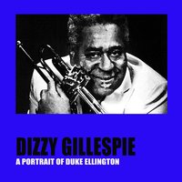 A Portrait of Duke Ellington — Dizzy Gillespie