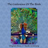 The Conference of the Birds — Randy Armstrong