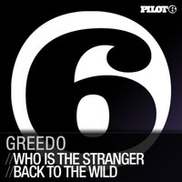 Who Is The Stranger / Back To The Wild — Greedo