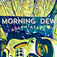 Morning Dew — Asaph Atala