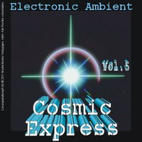 Cosmic Express - Electronic Ambient Vol. 5 — сборник
