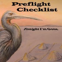 Tonight I'm Gone — Preflight Checklist